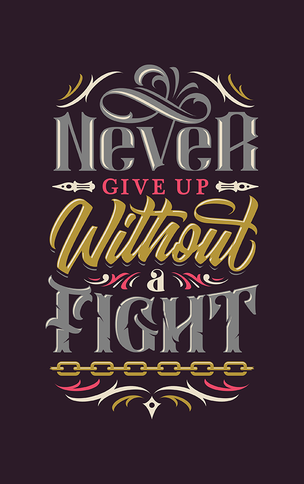 Never Give Up Without a Fight - Hand Lettering Quote