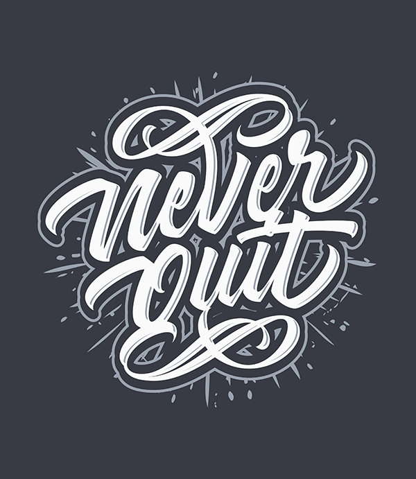 Never Quit - Hand Lettering Quote