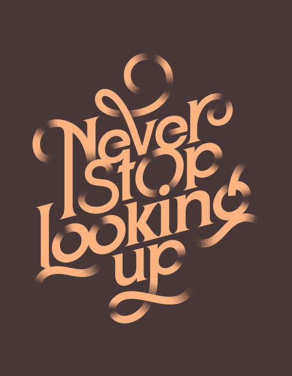 Never Stop Looking Up - Hand Lettering Quote