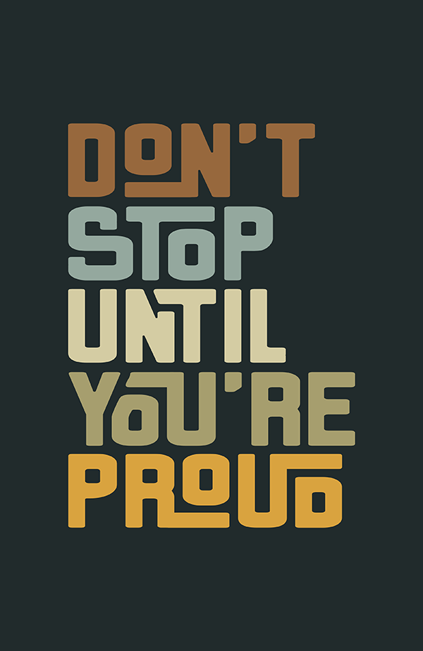Don't Stop Until You're Proud - Hand Lettering Quote