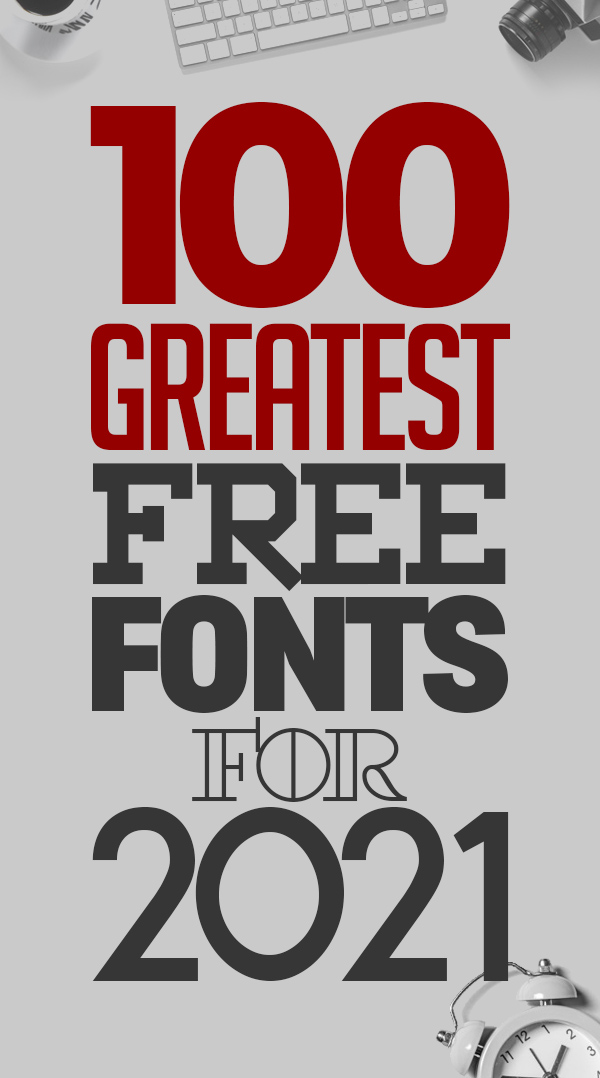 100 Greatest Free Fonts for 2021