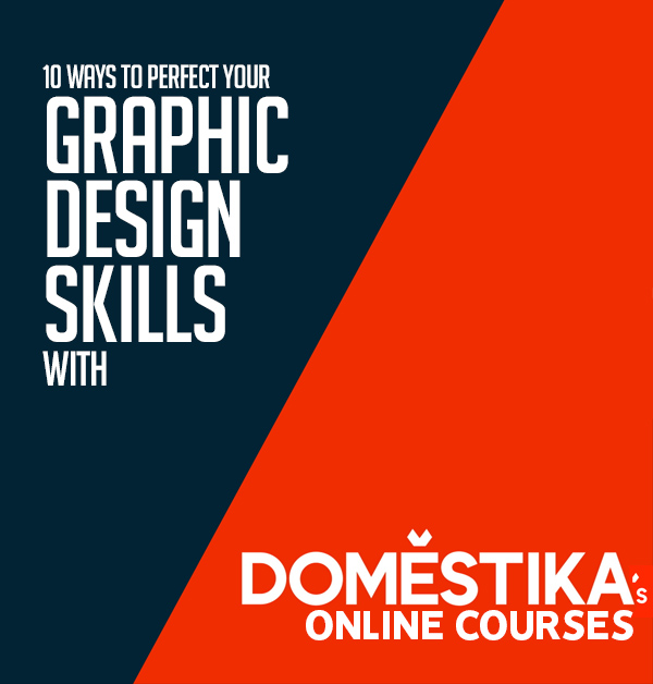 10 Ways to Perfect Your Graphic Design Skills With Domestika's Online Courses