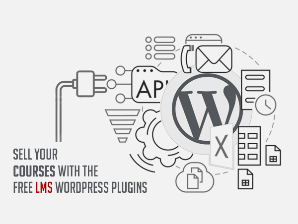 Sell your Courses with the FREE LMS WordPress Plugins