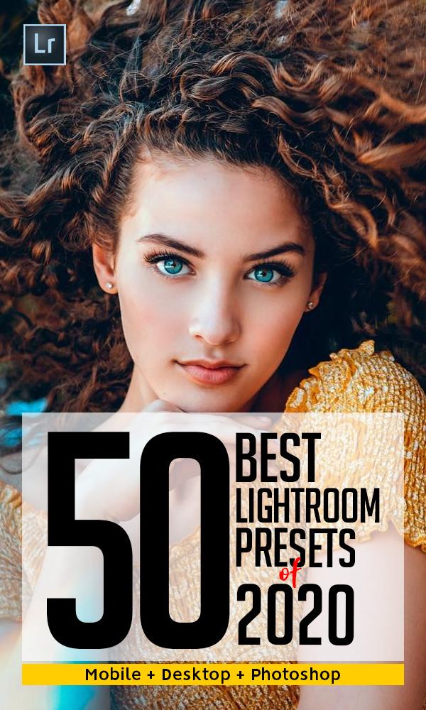 50 Best Lightroom Presets Of 2020