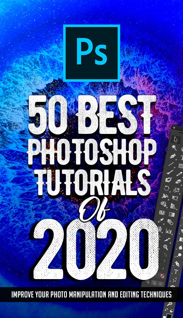 50 Best Adobe Photoshop Tutorials Of 2020