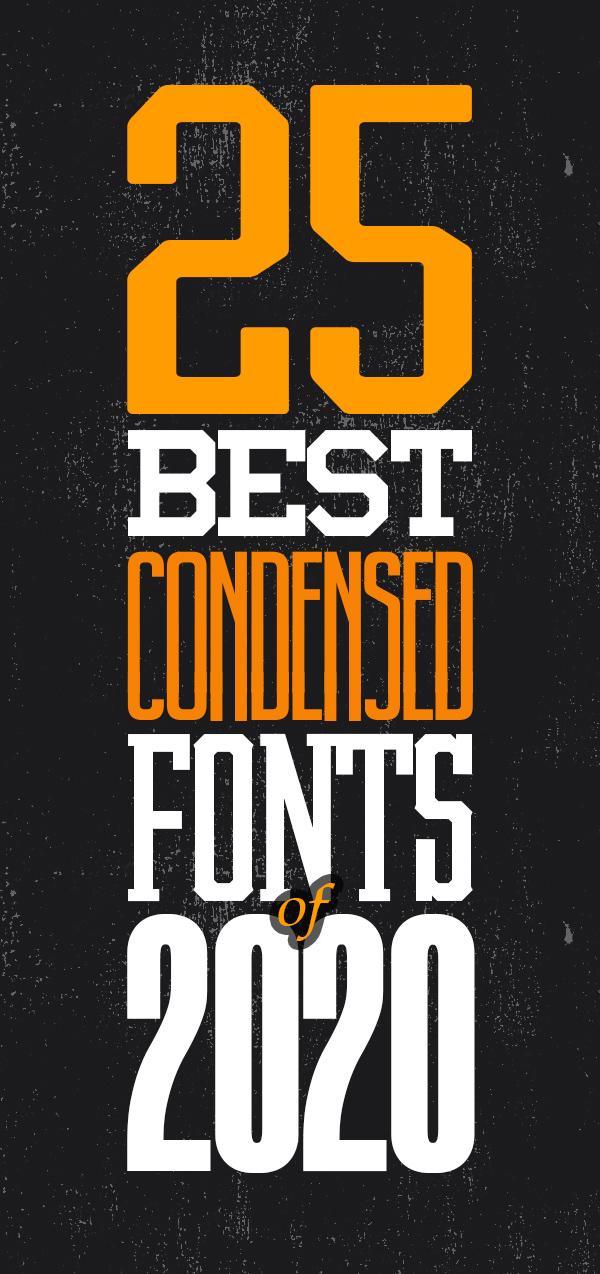25 Best Premium Condensed Fonts Of 2020