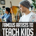 Post Thumbnail of Top 10 Famous Artists to Teach Kids