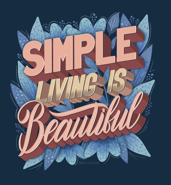 Simple living is beautiful